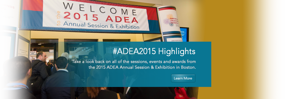2015 ADEA Annual Session & Exhibition Highlights