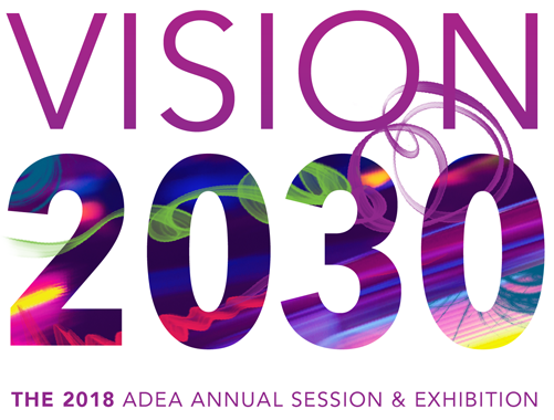 Vision 2030: The 2018 ADEA Annual Session & Exhibition