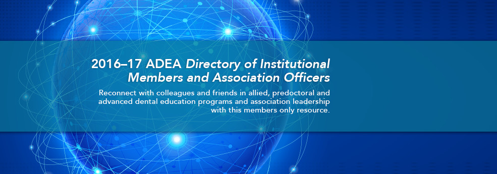 2016–17 ADEA Directory of Institutional Members and Association Officers