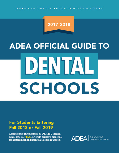 20172018 ADEA Official Guide to Dental Schools