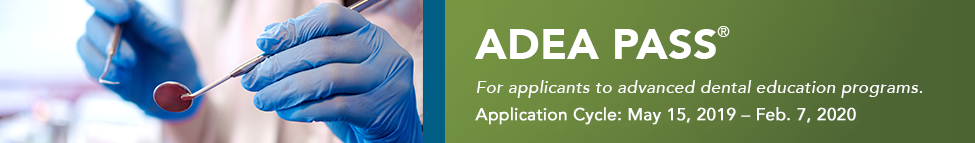 ADEA PASS - 2020 Application Cycle Updates