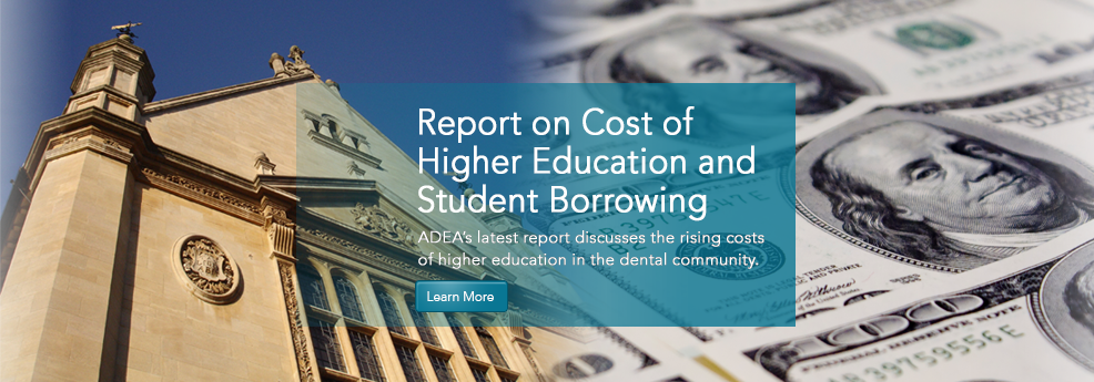 A Report of the ADEA Presidential Task Force on the Cost of Higher Education and Student Borrowing