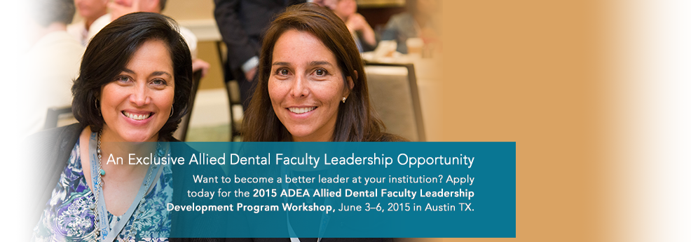 2015 ADEA Allied Dental Faculty Leadership Development Program