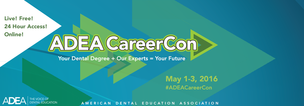 ADEA CareerCon: Your Dental Degree + Our Experts = Your Future