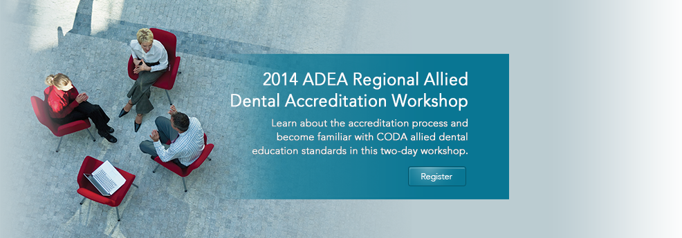 2014 ADEA Regional Allied Dental Accreditation Workshop