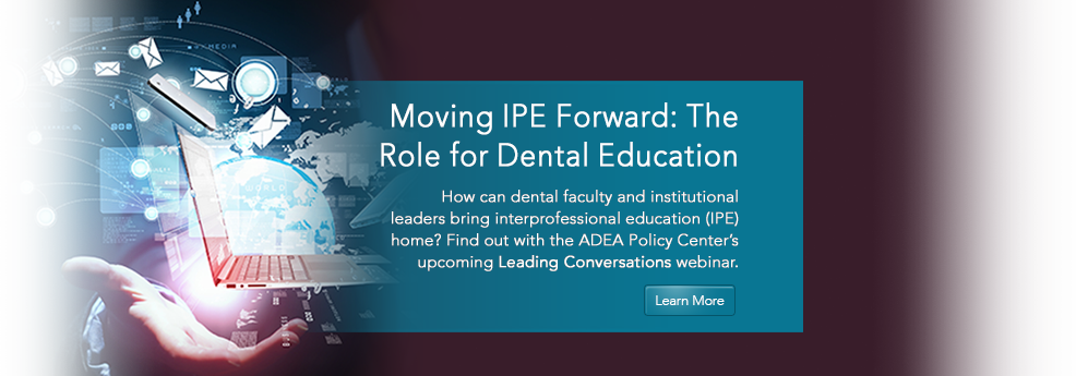 Moving IPE Forward: The Role for Dental Education