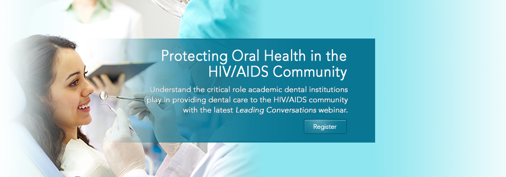 Protecting Oral Health in the HIV/AIDS Community: Academic Dental Institutions and the Ryan White Program