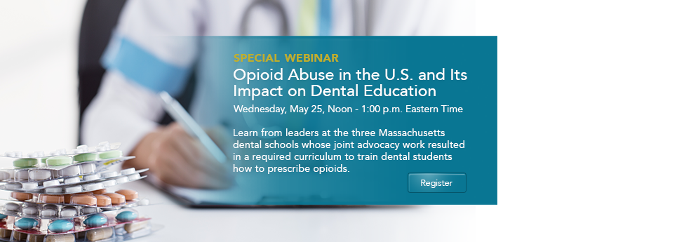 Opioid Abuse in the U.S. and Its Impact on Dental Education